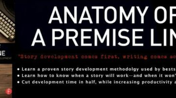 Anatomy of a Premise Line: Story and Premise Development for Writing Success